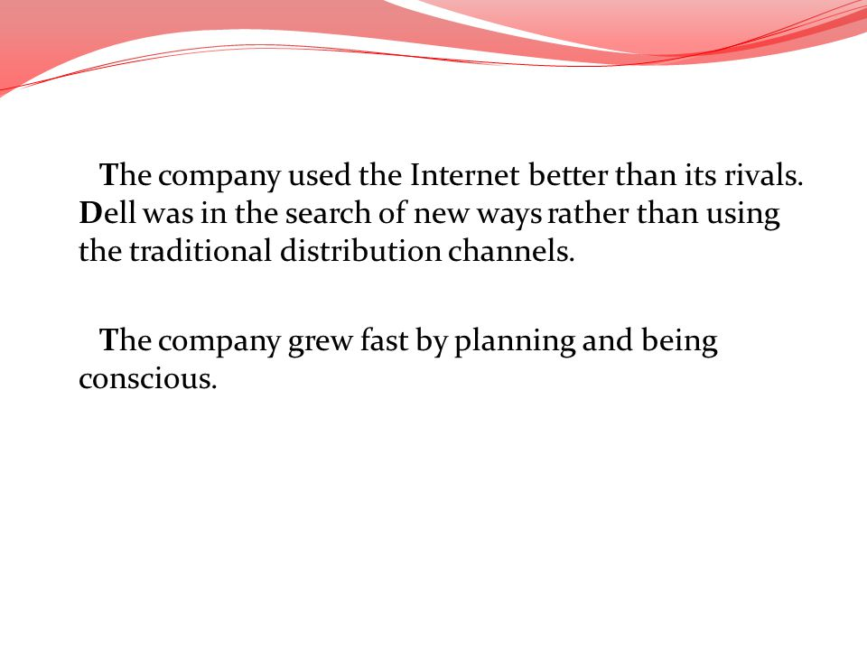 The company used the Internet better than its rivals