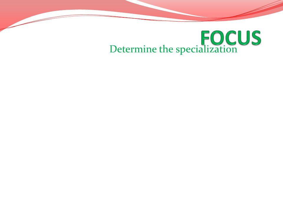 Determine the specialization.