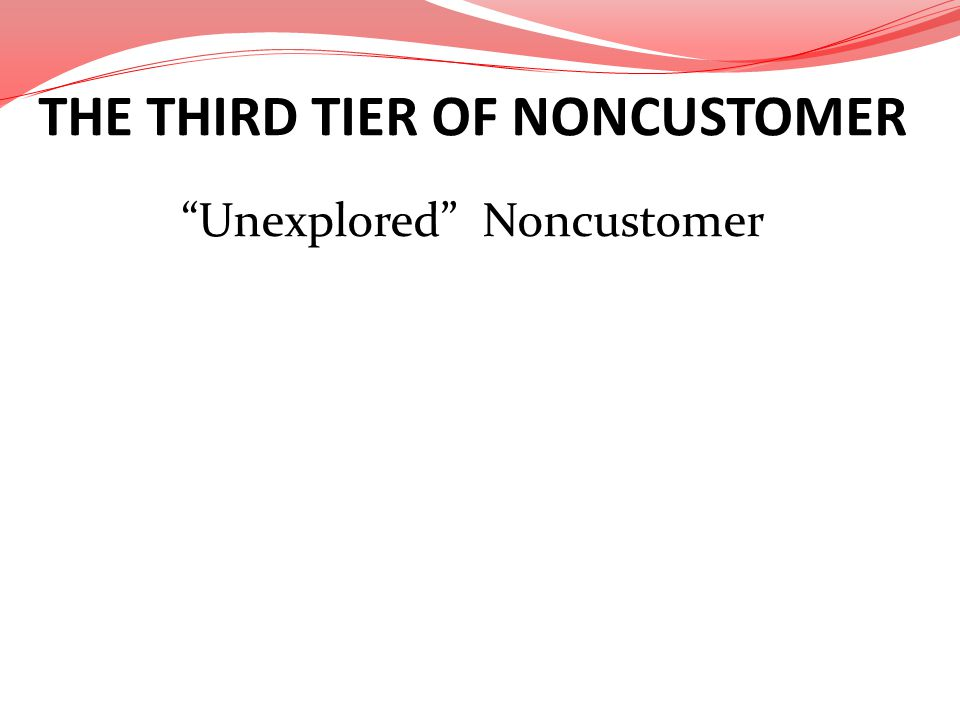 THE THIRD TIER OF NONCUSTOMER