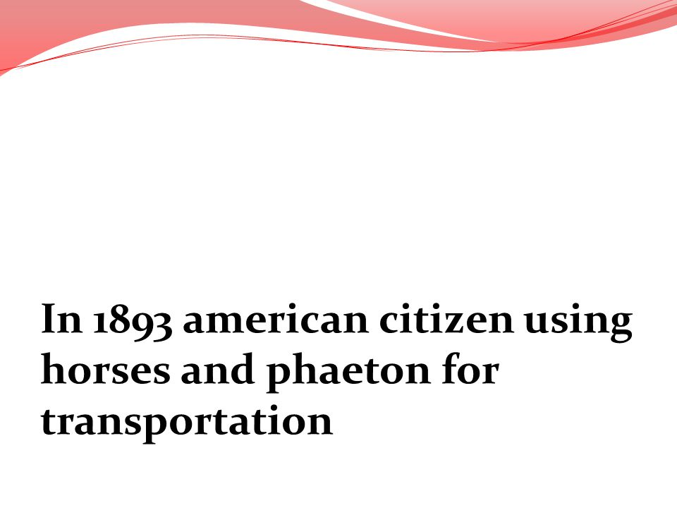 In 1893 american citizen using horses and phaeton for transportation