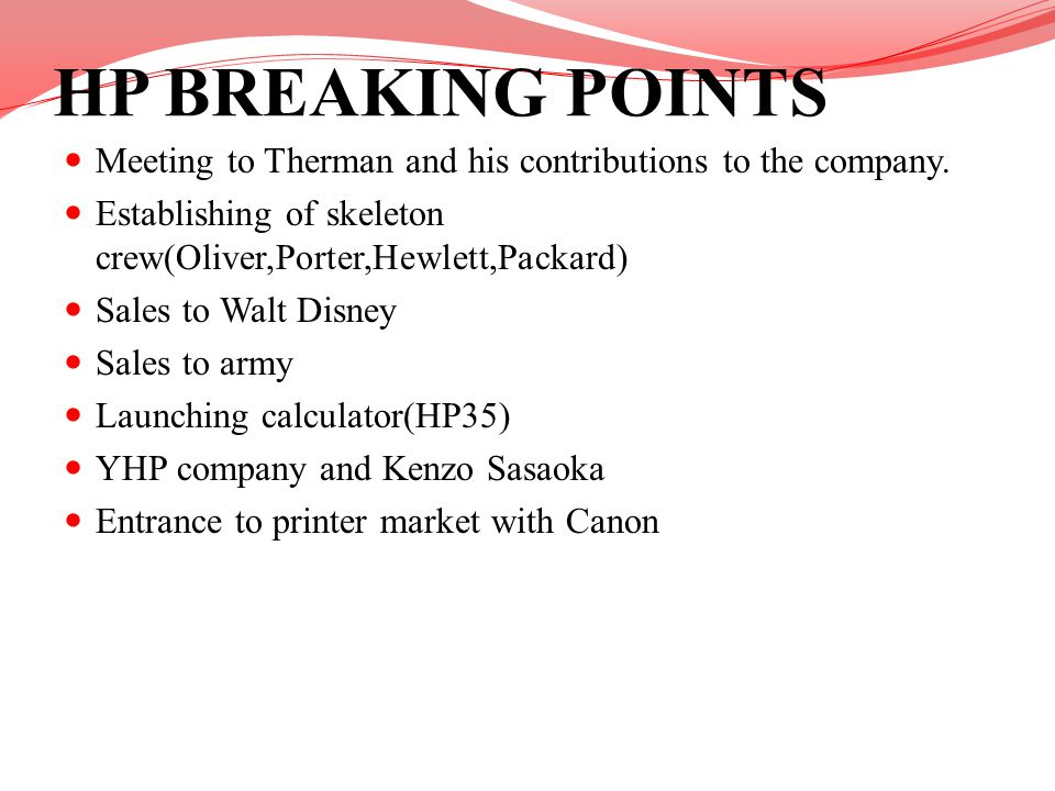 HP BREAKING POINTS Meeting to Therman and his contributions to the company. Establishing of skeleton crew(Oliver,Porter,Hewlett,Packard)