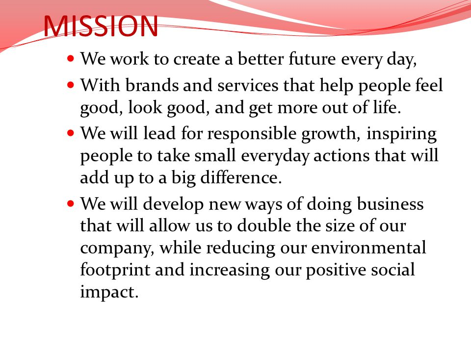 MISSION We work to create a better future every day,