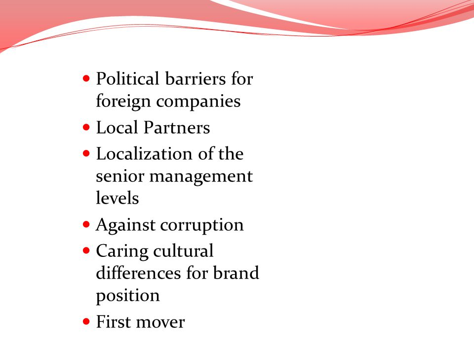 RISKS AND BENEFITS Political barriers for foreign companies
