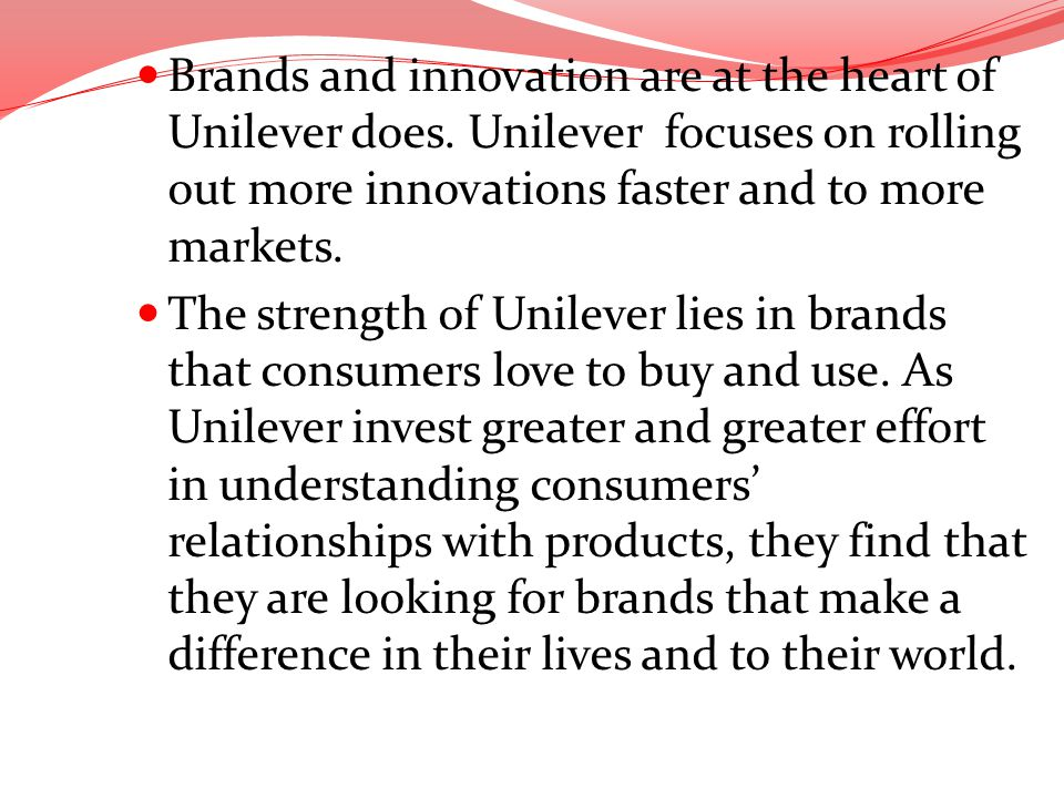 Brands and innovation are at the heart of Unilever does