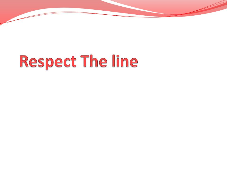 Respect The line