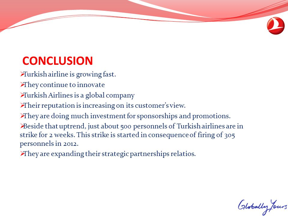 CONCLUSION Turkish airline is growing fast. They continue to innovate