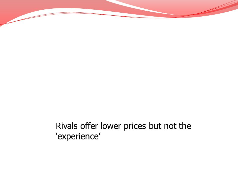 Rivals offer lower prices but not the 'experience'
