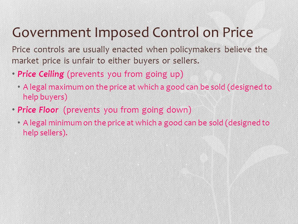Government Imposed Control on Price