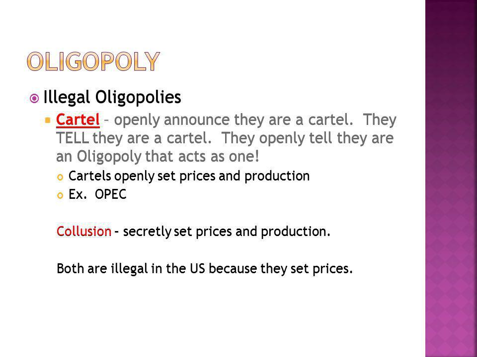 Oligopoly Illegal Oligopolies Illegal Oligopolies