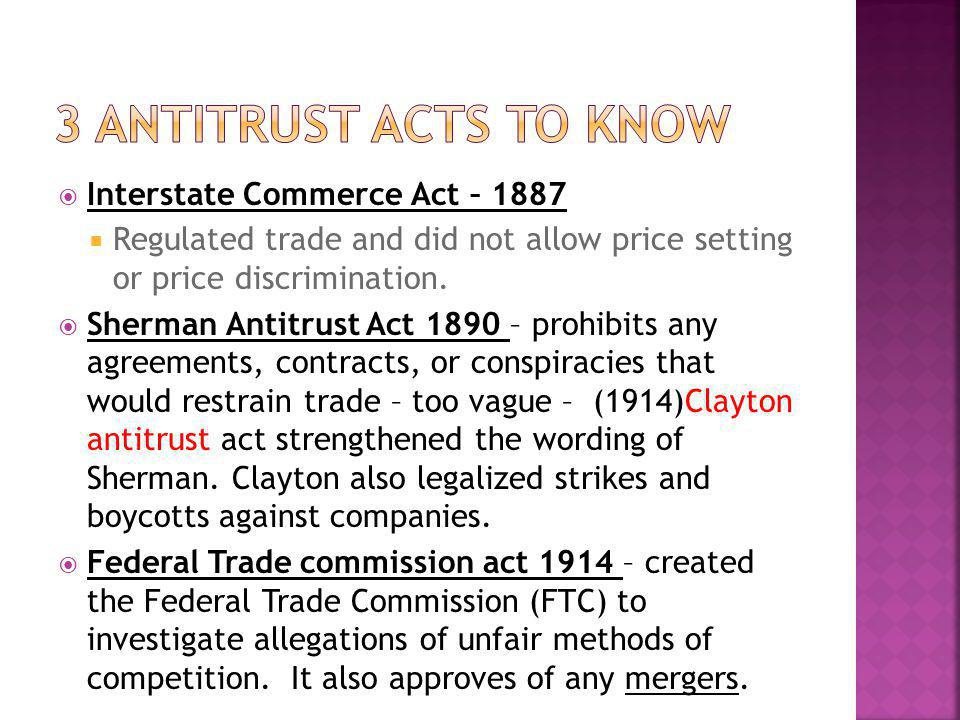3 Antitrust Acts to know Interstate Commerce Act – 1887