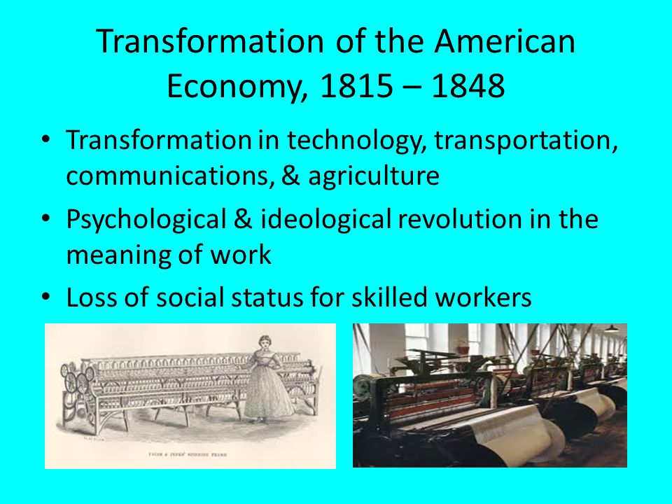 Transformation of the American Economy, 1815 – 1848