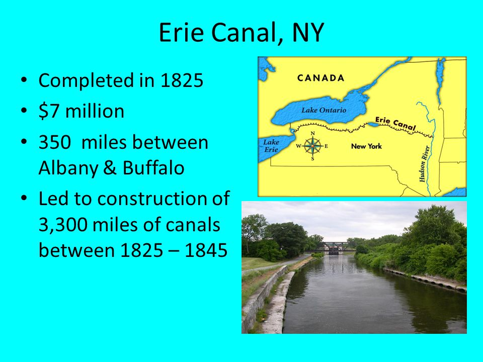 Erie Canal, NY Completed in 1825 $7 million