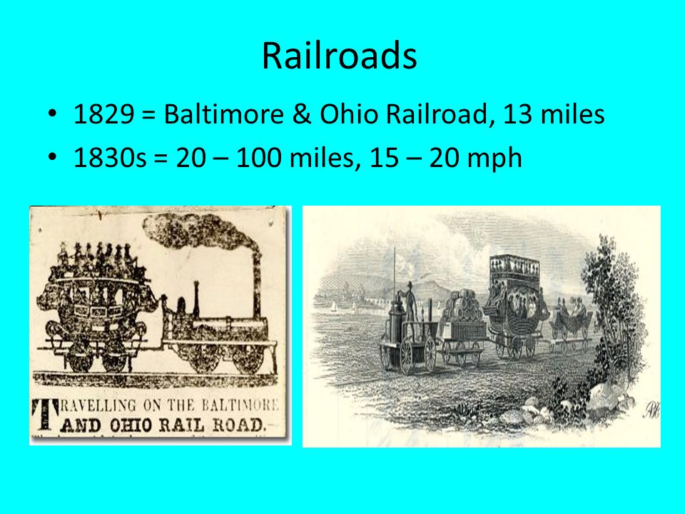 Railroads 1829 = Baltimore & Ohio Railroad, 13 miles