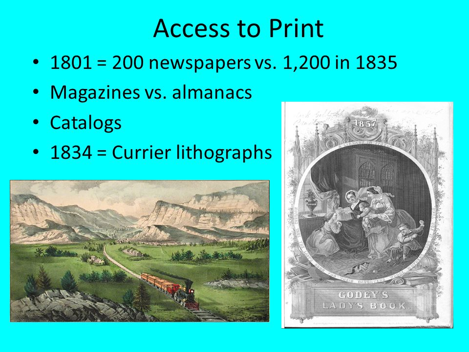 Access to Print 1801 = 200 newspapers vs. 1,200 in 1835