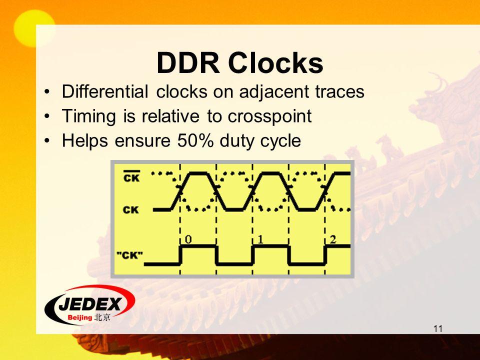 DDR Clocks Differential clocks on adjacent traces