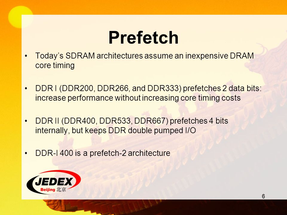Prefetch Today's SDRAM architectures assume an inexpensive DRAM core timing.