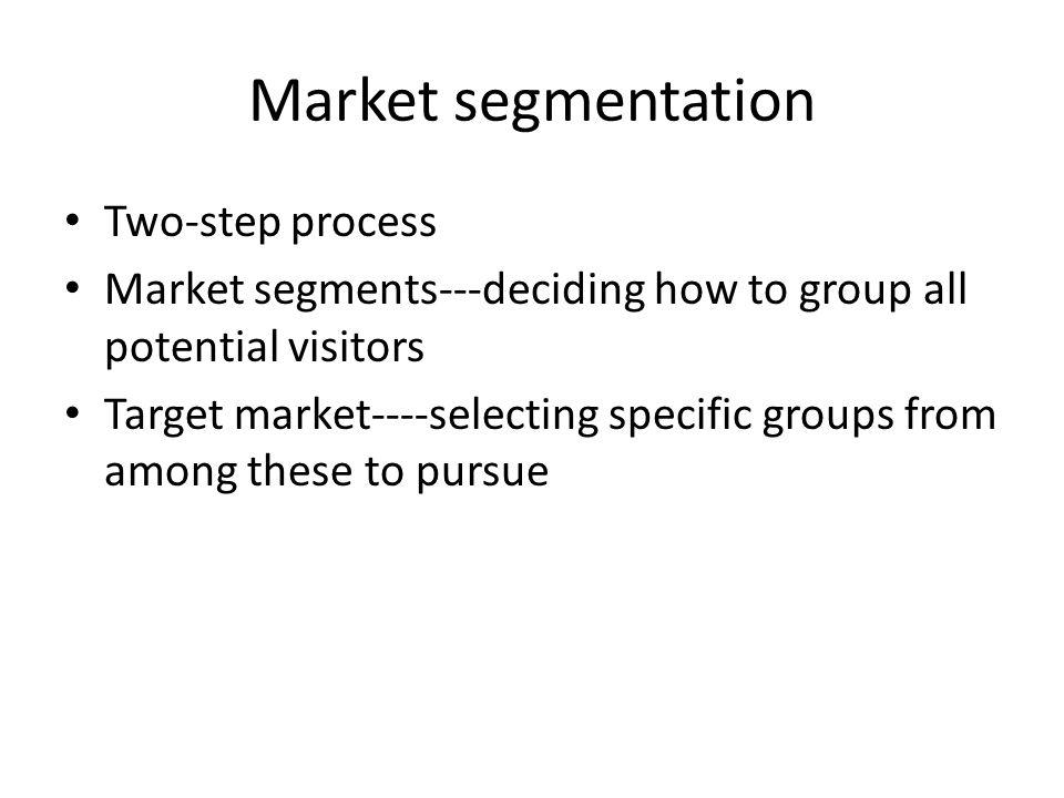 Market segmentation Two-step process