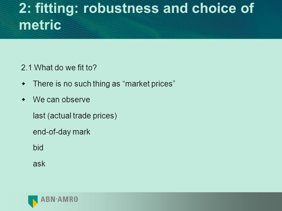 2: fitting: robustness and choice of metric
