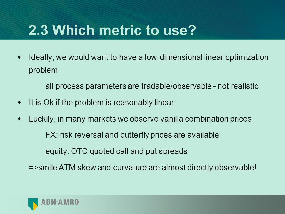2.3 Which metric to use Ideally, we would want to have a low-dimensional linear optimization problem.