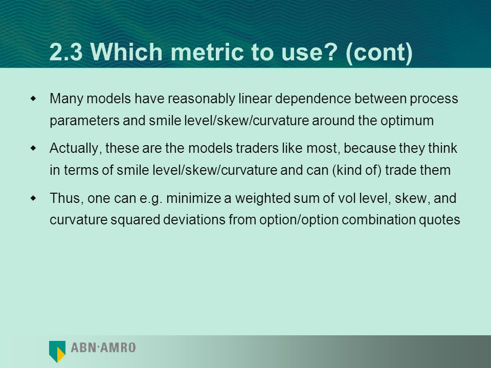 2.3 Which metric to use (cont)