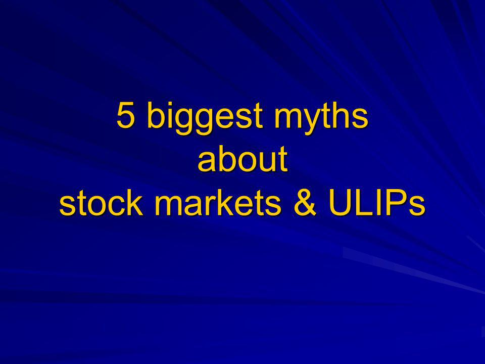 5 biggest myths about stock markets & ULIPs