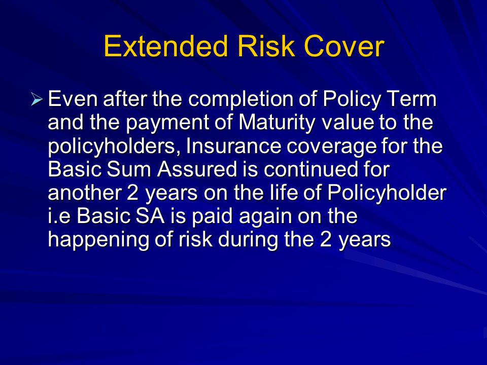 Extended Risk Cover