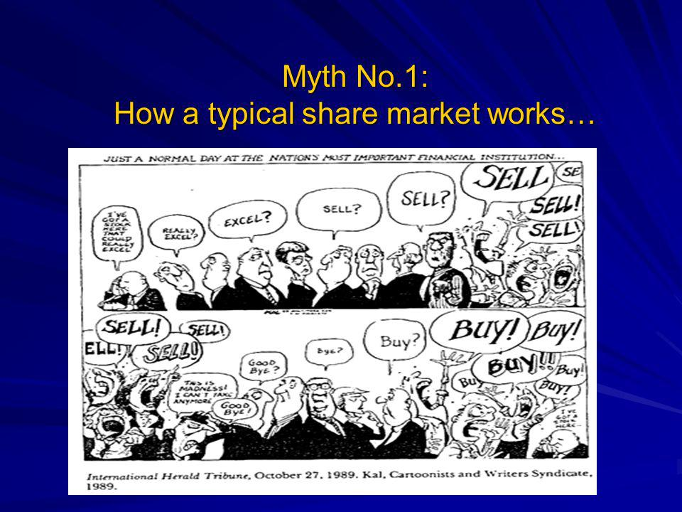 Myth No.1: How a typical share market works…