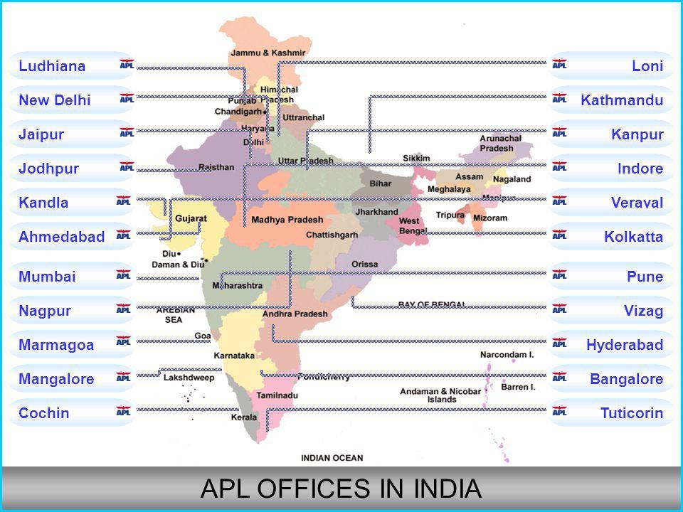 APL OFFICES IN INDIA Ludhiana Loni New Delhi Kathmandu Jaipur Kanpur