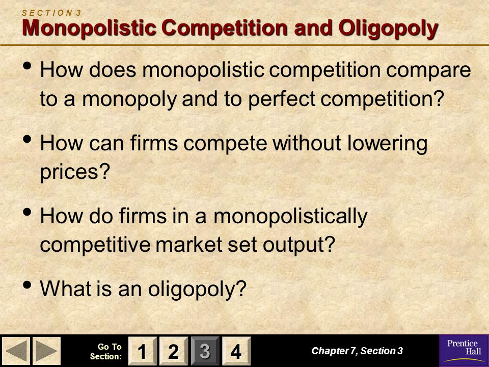 S E C T I O N 3 Monopolistic Competition and Oligopoly
