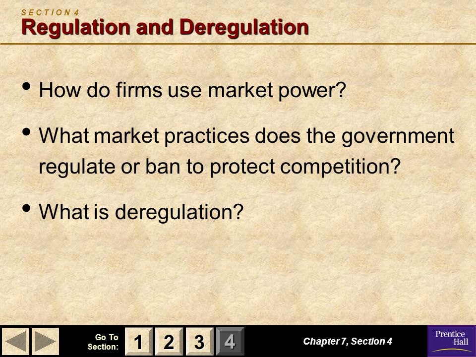 S E C T I O N 4 Regulation and Deregulation