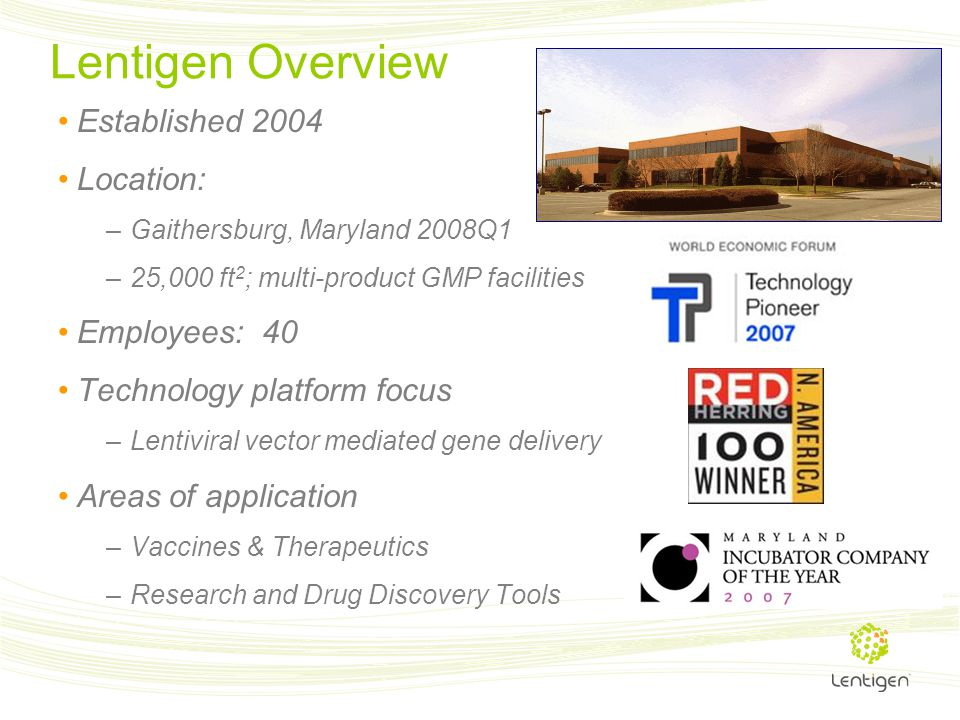Lentigen Overview Established 2004 Location: Employees: 40