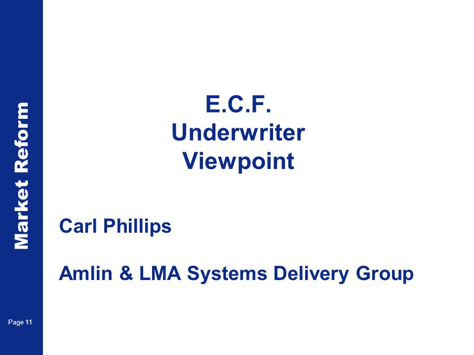E.C.F. Underwriter Viewpoint