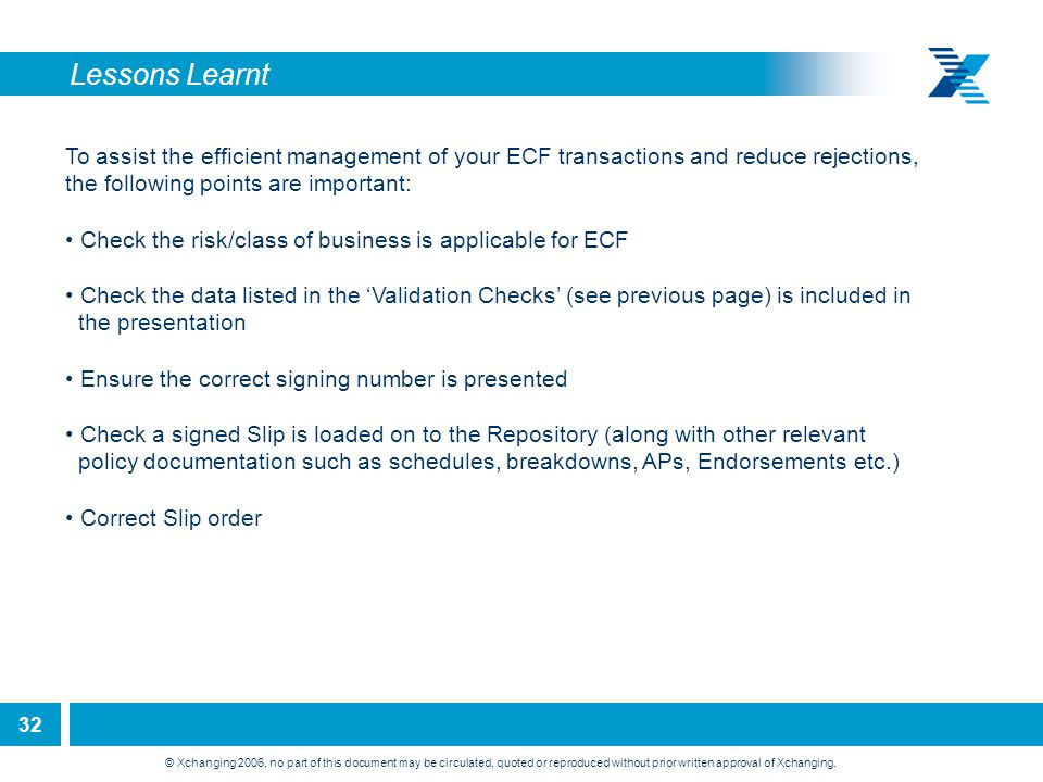 Lessons Learnt To assist the efficient management of your ECF transactions and reduce rejections, the following points are important: