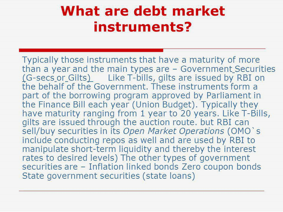 What are debt market instruments