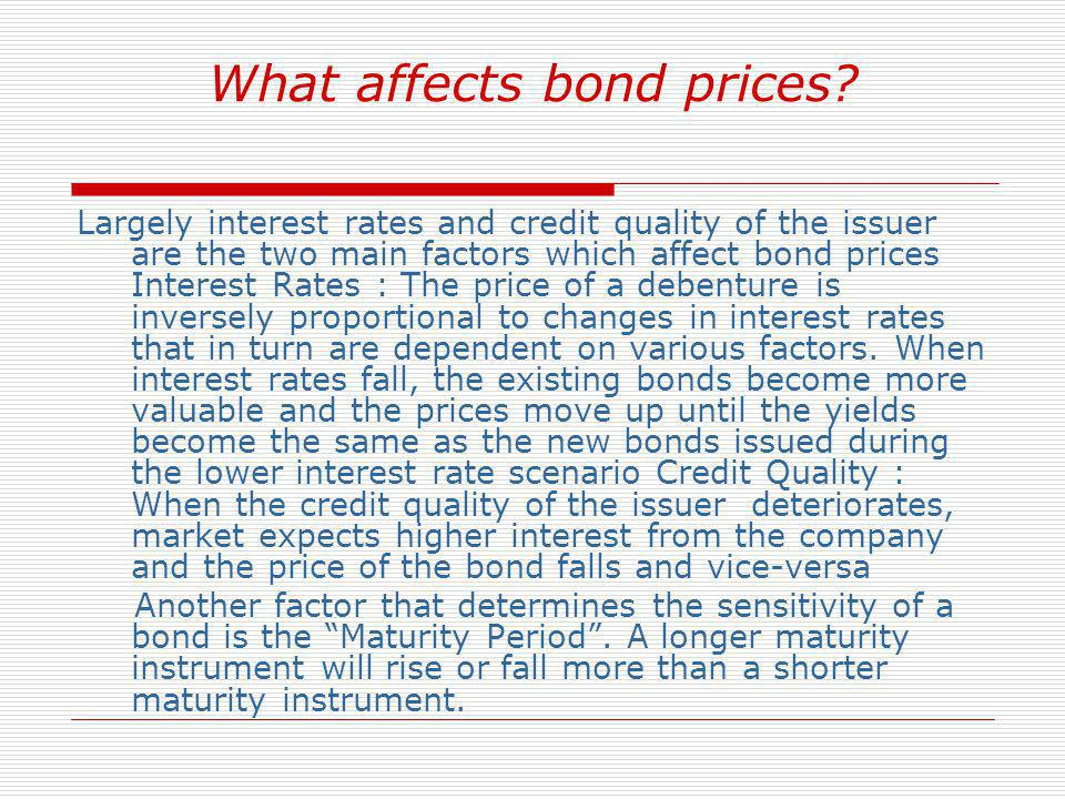 What affects bond prices