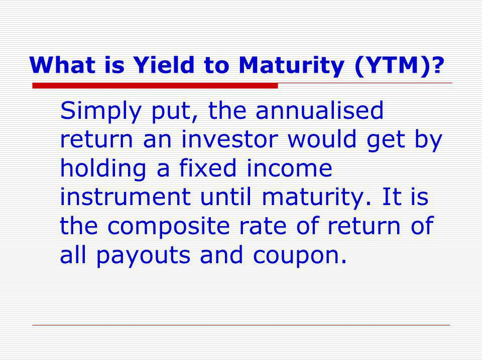 What is Yield to Maturity (YTM)