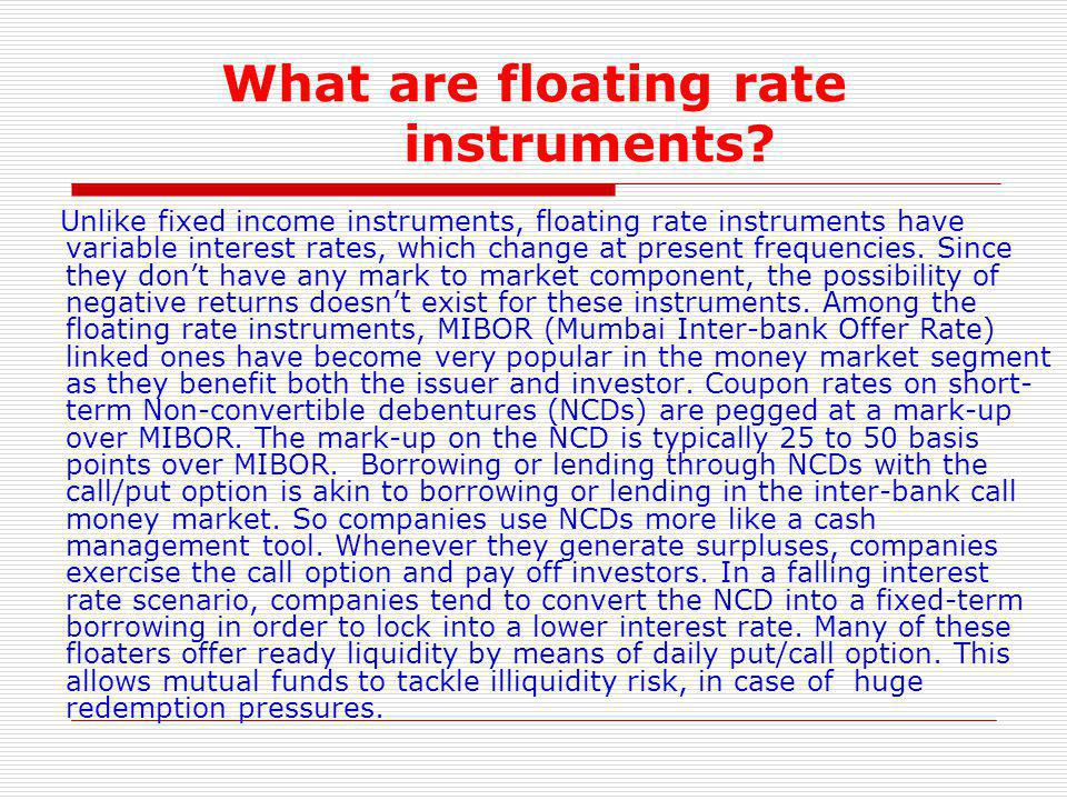 What are floating rate instruments