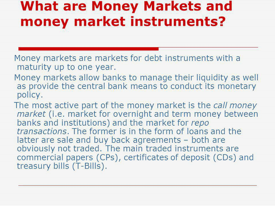 What are Money Markets and money market instruments