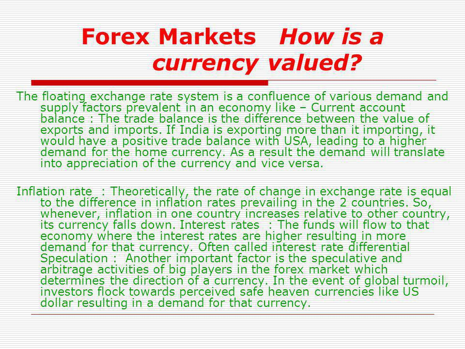 Forex Markets How is a currency valued