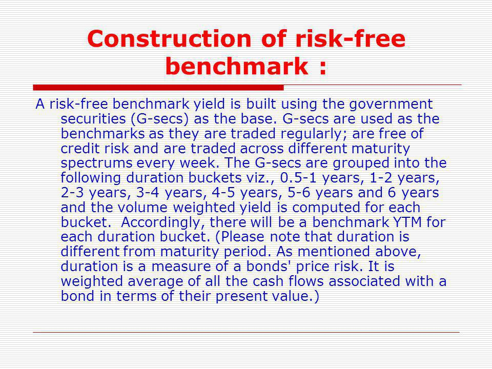 Construction of risk-free benchmark :