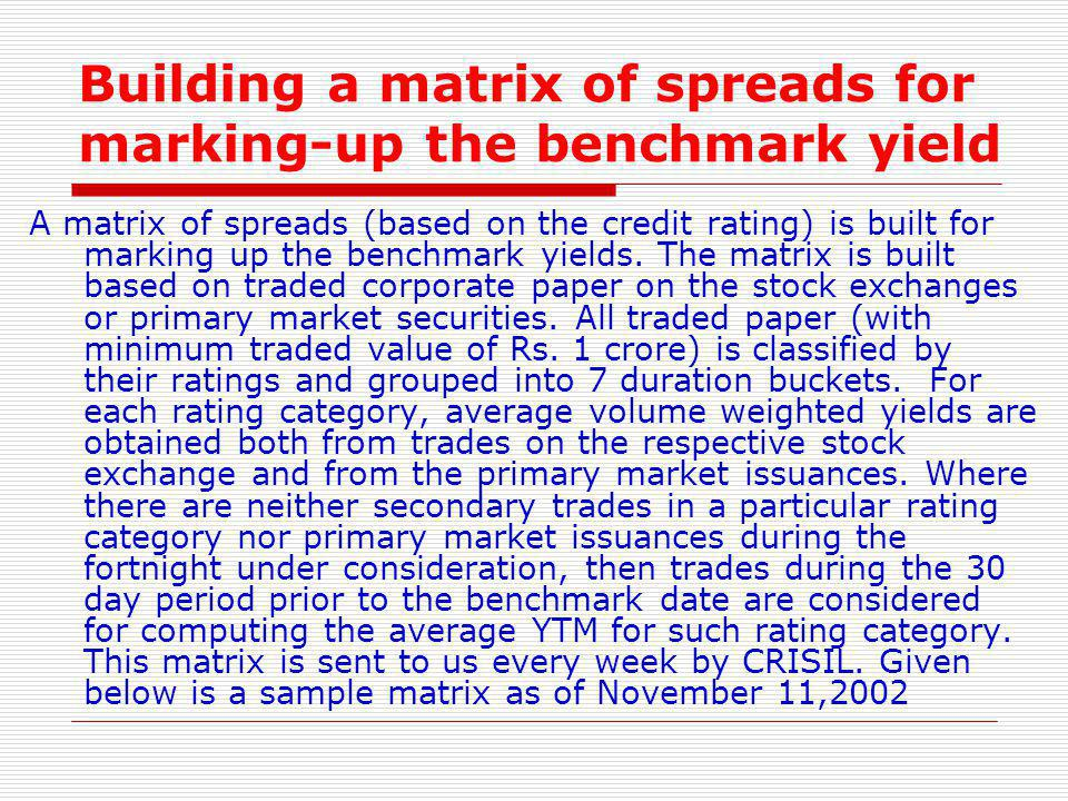 Building a matrix of spreads for marking-up the benchmark yield
