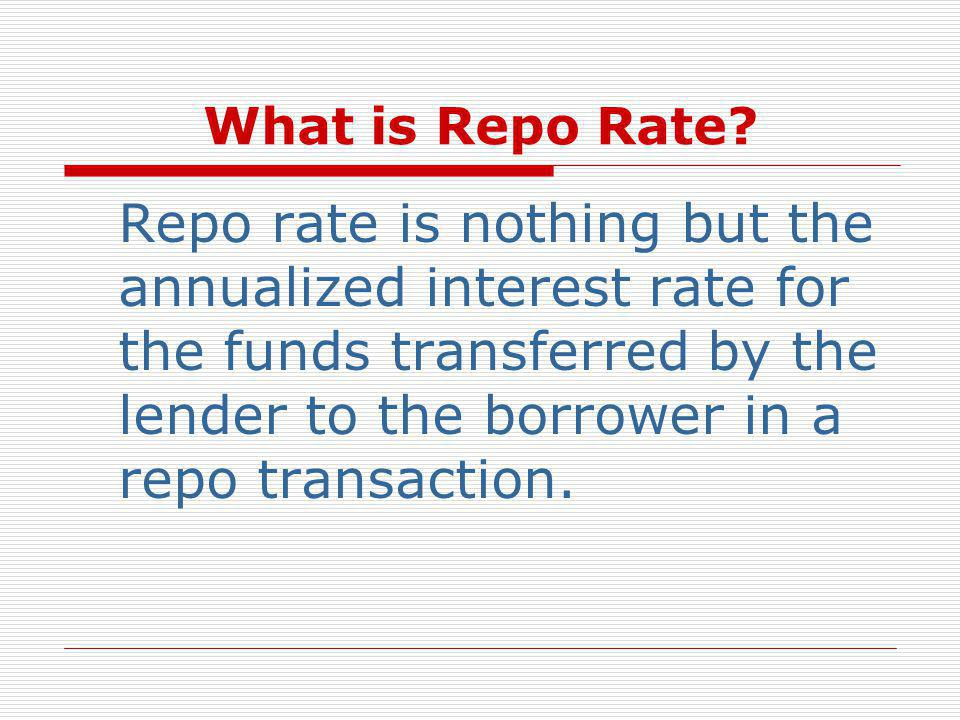 Definition of 'Repo Rate'