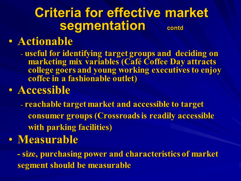 Criteria for effective market segmentation contd