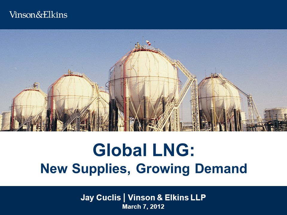 Global LNG: New Supplies, Growing Demand