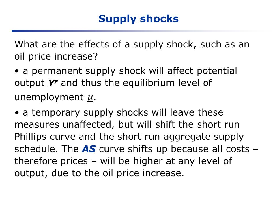 Supply shocks What are the effects of a supply shock, such as an oil price increase