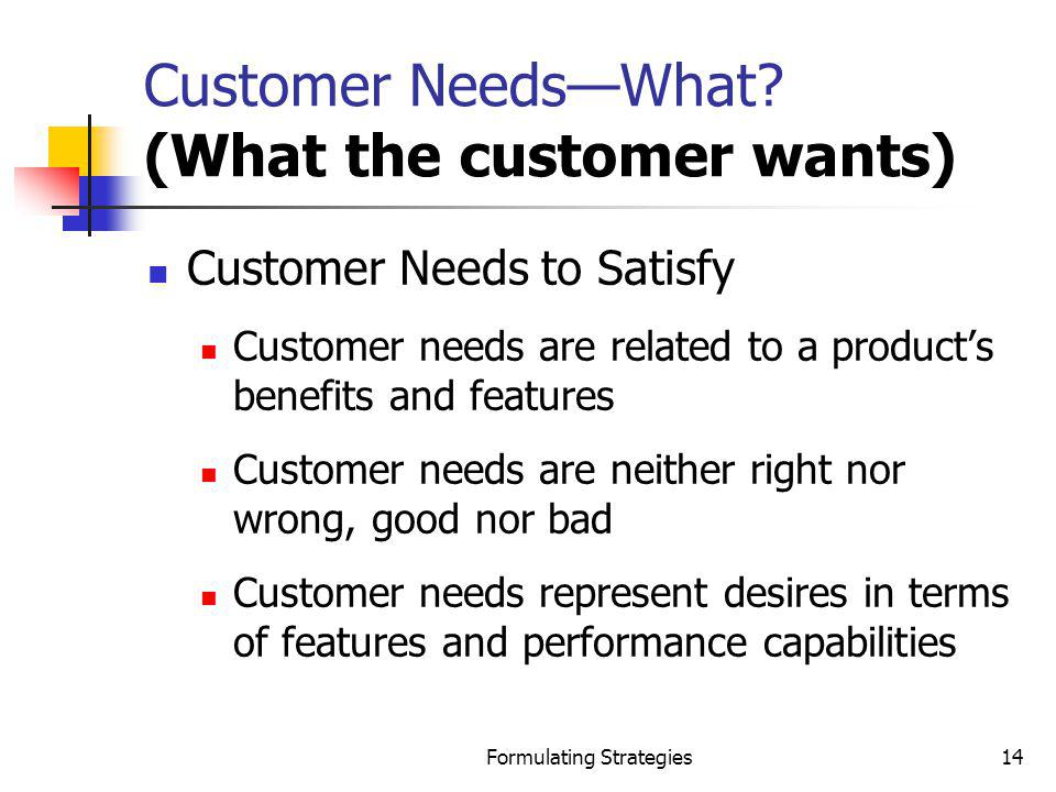 Customer Needs—What (What the customer wants)