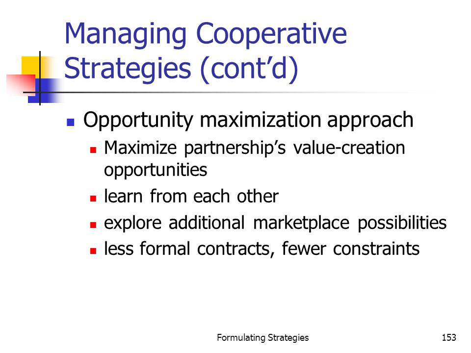 Managing Cooperative Strategies (cont'd)