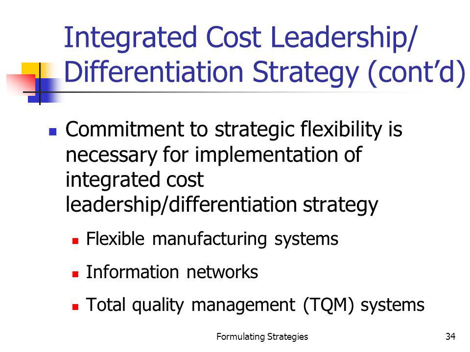 Integrated Cost Leadership/ Differentiation Strategy (cont'd)