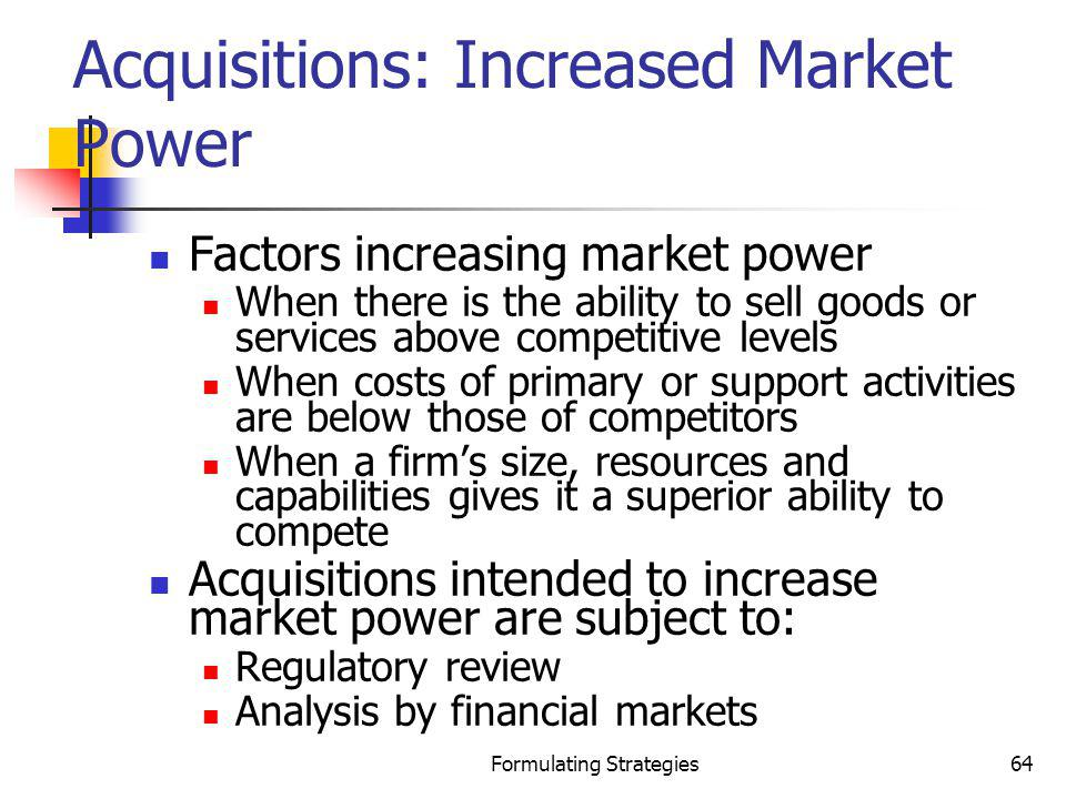 Acquisitions: Increased Market Power