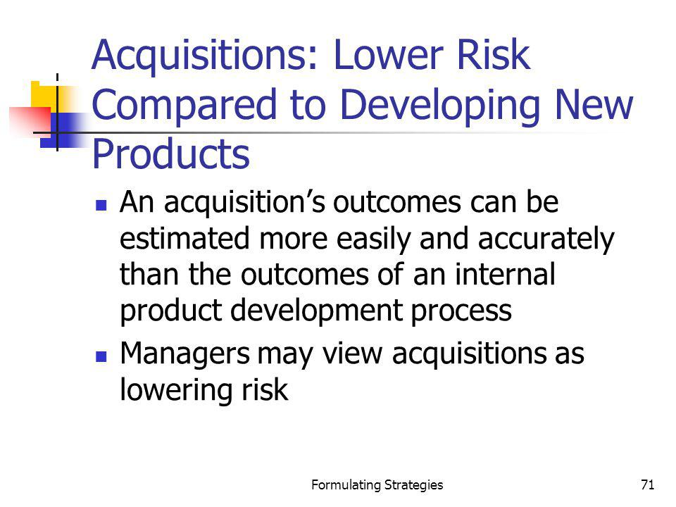 Acquisitions: Lower Risk Compared to Developing New Products